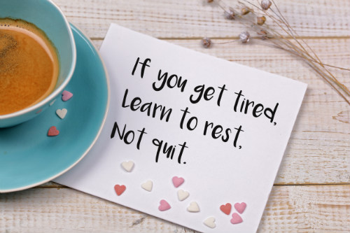 Motivation im Job: If you get tired. Learn to rest. Not to quit.